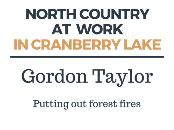 Putting out forest fires in Cranberry Lake