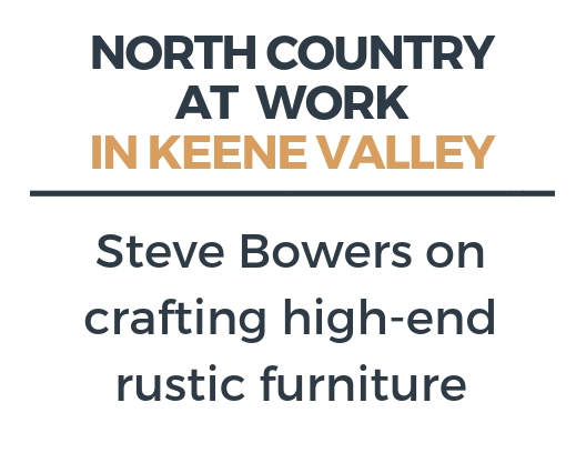 Crafting high-end rustic furniture in Keene Valley