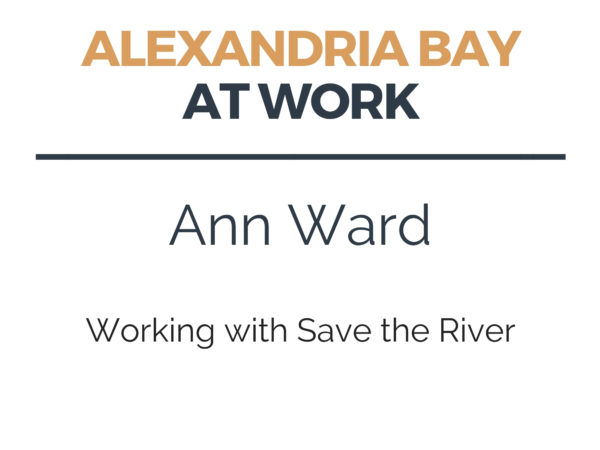 Working with Save the River in Alexandria Bay