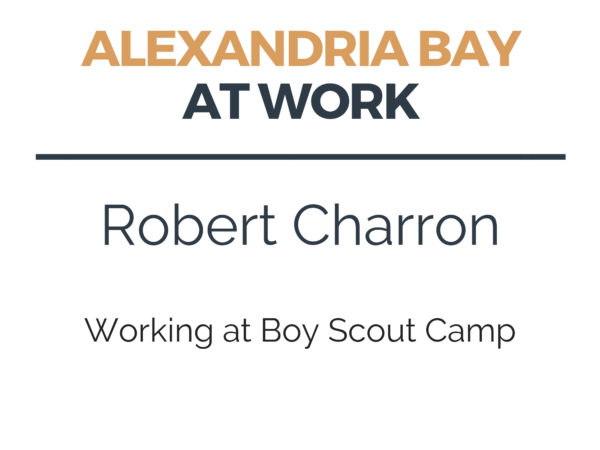 Working at Boy Scout Camp in Parishville